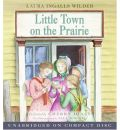 Little Town on the Prairie by Laura Ingalls Wilder Audio Book CD