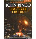 Live Free or Die by John Ringo AudioBook CD