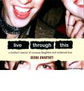 Live Through This by Debra Gwartney Audio Book CD