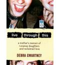 Live Through This by Debra Gwartney AudioBook Mp3-CD