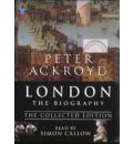 London - The Biography: Collected Edition by Peter Ackroyd Audio Book CD