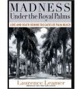 Madness Under the Royal Palms by Laurence Leamer Audio Book CD