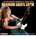Maximum Sheryl Crow by Ben Graham AudioBook CD