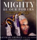 Mighty Be Our Powers by Leymah Gbowee Audio Book CD