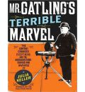 Mr. Gatling's Terrible Marvel by Julia Keller AudioBook CD