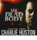 My Dead Body by Charlie Huston AudioBook CD