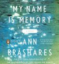 My Name Is Memory by Ann Brashares Audio Book CD