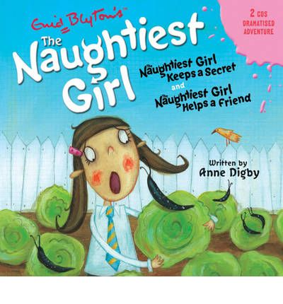 Naughtiest Girl: Naughtiest Girl Keeps a Secret AND the Naughtiest Girl Helps a Friend v. 3 by Enid