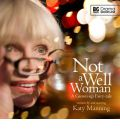 Not a Well Woman by Katy Manning Audio Book CD