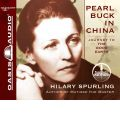 Pearl Buck in China by Hilary Spurling AudioBook CD