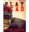 Play Dead by Ryan Brown Audio Book CD
