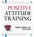 Positive Attitude Training by Michael Broder Audio Book CD
