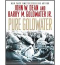 Pure Goldwater by John W. Dean Audio Book Mp3-CD