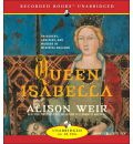 Queen Isabella by Alison Weir AudioBook CD