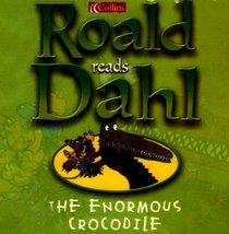 The Enormous Crocodile: Complete and Unabridged by Roald Dahl Audio Book CD