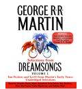 Selections from Dreamsongs, Volume 1 by George R R Martin AudioBook CD