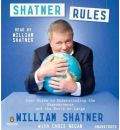 Shatner Rules by William Shatner Audio Book CD