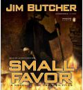Small Favor by Jim Butcher Audio Book CD