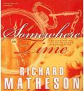 Somewhere in Time by Richard Matheson Audio Book CD