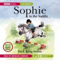 Sophie in the Saddle by Dick King-Smith Audio Book CD