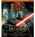 Star Wars: The Old Republic: Deceived by Paul S Kemp Audio Book CD