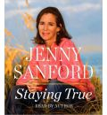 Staying True by Jenny Sanford AudioBook CD