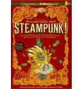 Steampunk! an Anthology of Fantastically Rich and Strange Stories by Kelly Link and Gavin J Grant Ed