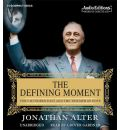The Defining Moment by Jonathan Alter Audio Book CD