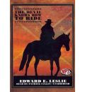 The Devil Knows How to Ride by Edward E Leslie Audio Book Mp3-CD