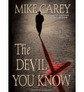 The Devil You Know by Mike Carey AudioBook CD