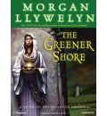 The Greener Shore by Morgan Llywelyn Audio Book Mp3-CD