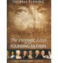 The Intimate Lives of the Founding Fathers by Thomas Fleming AudioBook Mp3-CD