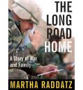 The Long Road Home by Martha Raddatz Audio Book CD