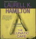 The Lunatic Cafe by Laurell K Hamilton AudioBook CD
