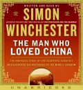 The Man Who Loved China by Simon Winchester Audio Book CD