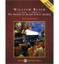 The Mutiny on Board H.M.S. Bounty by William Bligh Audio Book CD