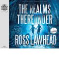 The Realms Thereunder by Ross Lawhead AudioBook CD