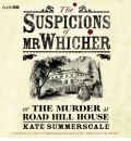The Suspicions of Mr Whicher by Kate Summerscale Audio Book CD