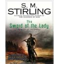 The Sword of the Lady by S. M. Stirling AudioBook Mp3-CD