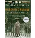 The Wilderness Warrior by Douglas Brinkley Audio Book Mp3-CD