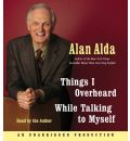 Things I Overheard While Talking to Myself by Alan Alda AudioBook CD