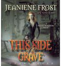 This Side of the Grave by Jeaniene Frost Audio Book CD
