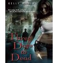 Three Days to Dead by Kelly Meding Audio Book CD
