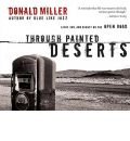 Through Painted Deserts by Donald Miller AudioBook CD