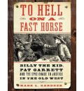 To Hell on a Fast Horse by Mark L. Gardner AudioBook CD