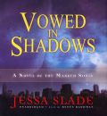 Vowed in Shadows by Jessa Slade AudioBook CD