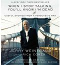 When I Stop Talking, You'll Know I'm Dead by Jerry Weintraub Audio Book CD