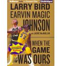 When the Game Was Ours by Larry Bird Audio Book CD