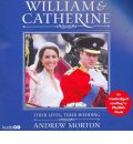 William and Catherine: Their Lives, Their Wedding by Andrew Morton AudioBook CD