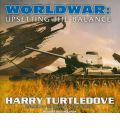 Worldwar: Upsetting the Balance by Harry Turtledove Audio Book CD